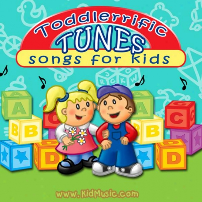 """""""""""""""toddlerrific Tunes - Songs For Infants, Toddlers And Young Children Or Kids"""""""