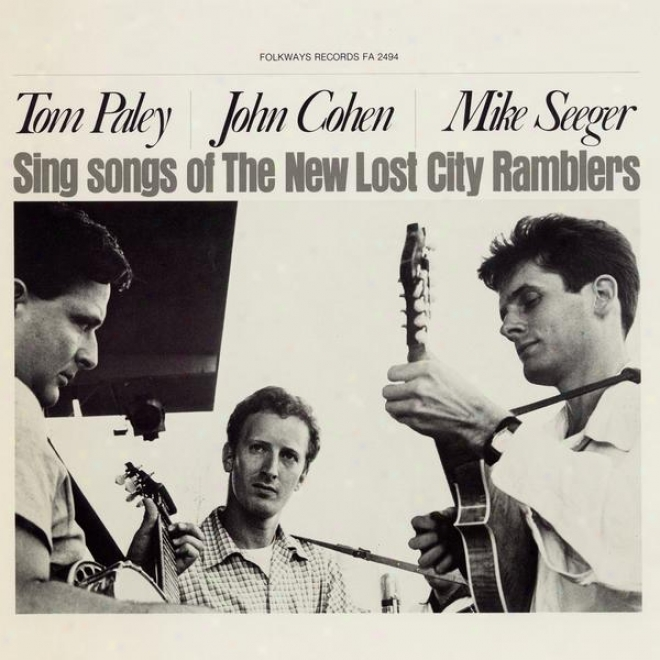 Tom Paley, John Cohen, And Mike Seeger Sing Songs Of The New Lost City Ramblers
