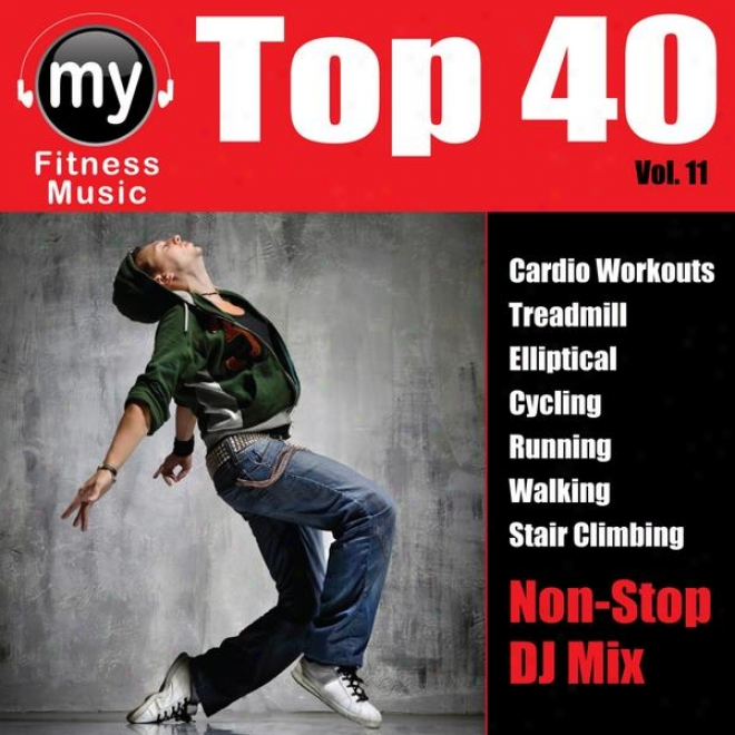 Rise to the ~ of 40 Dj Mix Vol 11 (non-stop Mix During Walking, Jogging, Elliltica, Stair Climber, Treadmill, Biking, Ezercise)