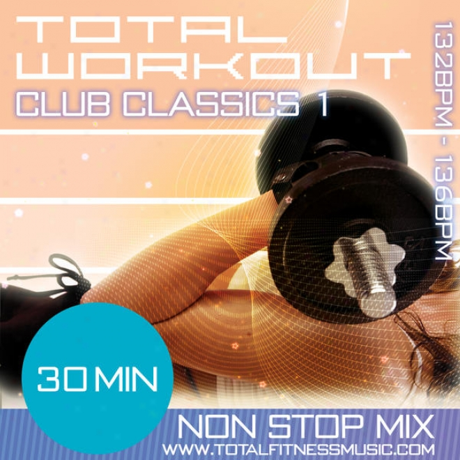 "Total Workout Bludgeon Classics 1 30 Mi Non Stop Fitness Music Mix. 130 �"" 136 Bpm For Jogging, Aerobics, Gym Workout, Dancercise, Bod"