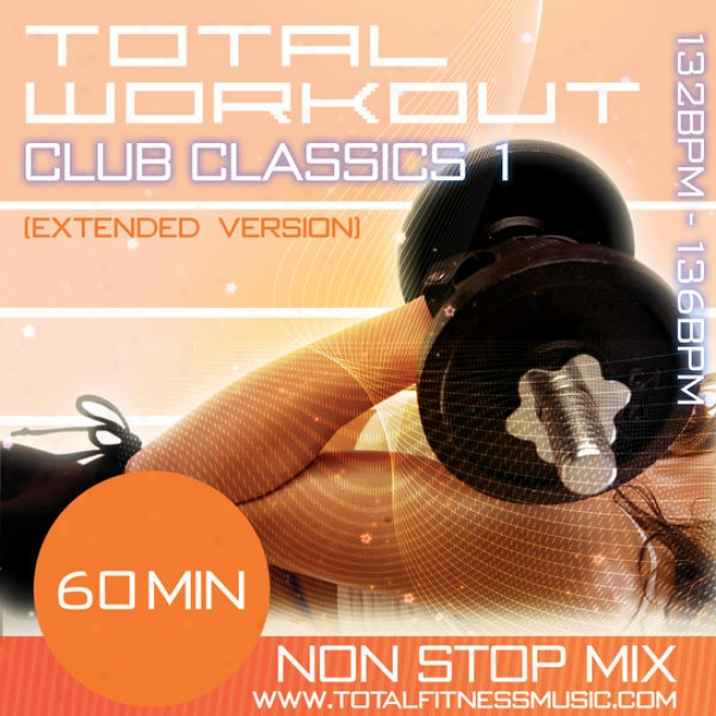 "Total Workout Club Classics 1 (extended Version) 60 Min Non Stop Fitness Music Mix. 130 �"" 136 Bpm For Jogging,  Aerobics, Gym Work"