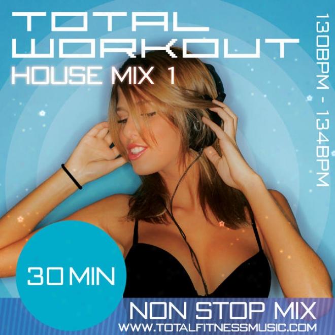 "Total Workout House Mix Vol 1 30 Minute Workout Soundtrack 130bpm �"" 134bpm For Jogging, Step, Aerobics, Fast Walking, Gym Workout"