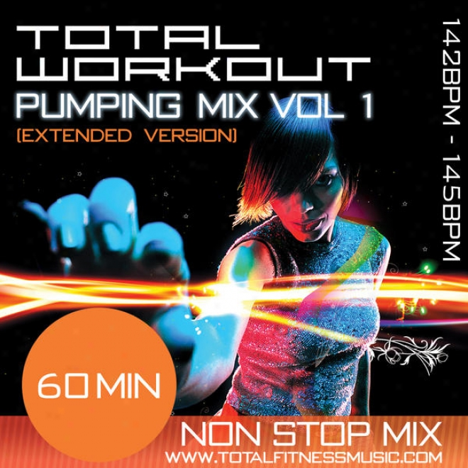 "Total Worjout Pumping Mix Vol 1 (extended Version) 60 Minute Non Stop Fitness Music Mix 142 �"" 145bpm For Jogging, Spinning, Step,"