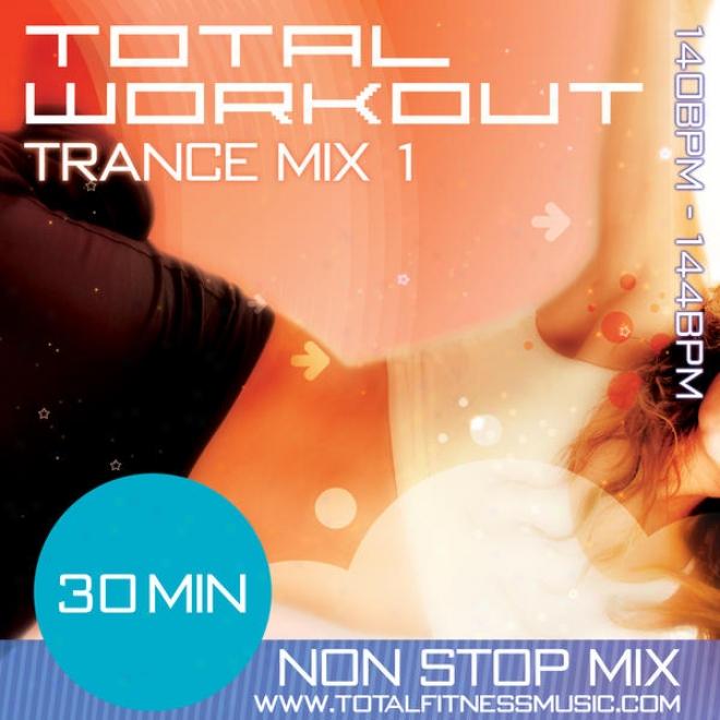 "Integral Workout Trance Mix 1 30 Minute Non Stop Fitness Music Mix 140 �"" 144bpm For Jogging, Spinnong, Stsp, Bodypump, Aerobics & Gen"