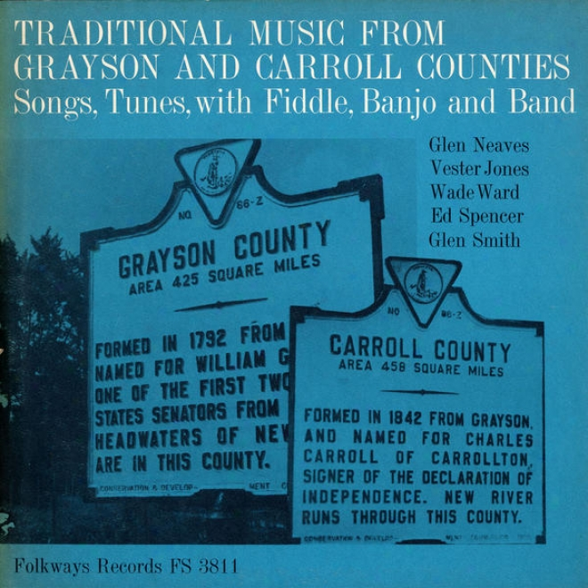 Traditional Music From Grayson And Carroll Counties, Virginia:S ongs, Tunes With Fiddle, Banjo And Band
