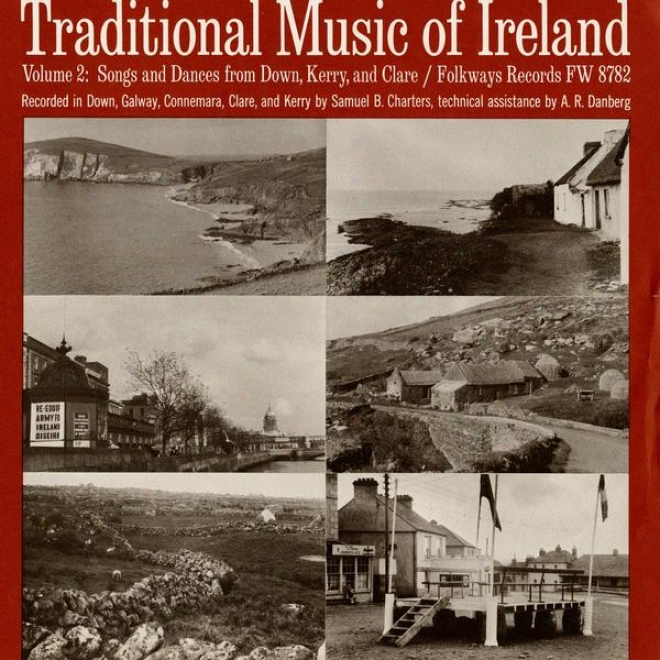 Traditional Muqic Of Ireland, Vol. 2: Songs And Dances From Down, Kerry, And Clare