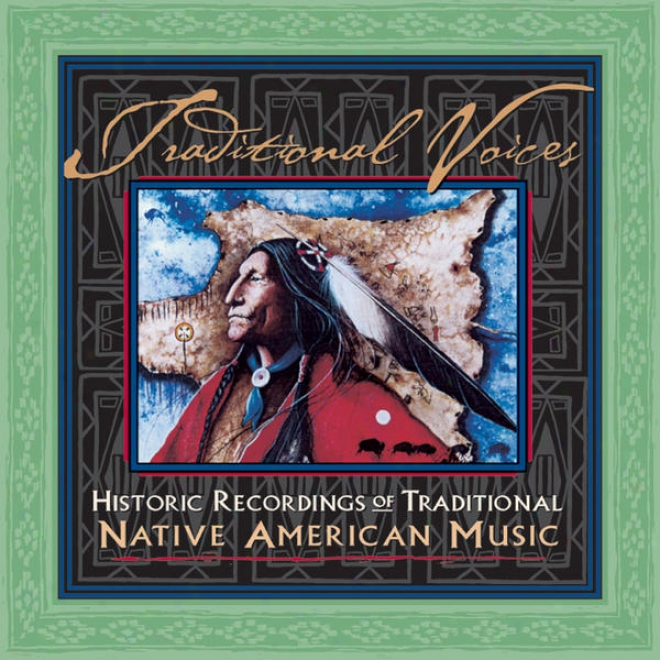 Traditional Voices: Historic Recordings Of Traditional Native American Music