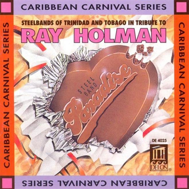 Trinidad And Tobago Tribute To Ray Holman - Steelbands Of Trinidad And Tkbago