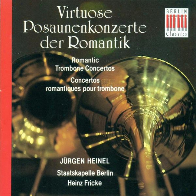 Trombone Concertos - David , F. / Sachse, E. / Grafe, F. / Reiche, E. (heinel, Berlin Staatskapelle, Fricke)