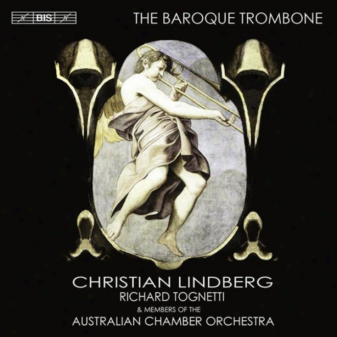 Trombone Recital: Lindberg, Christian - Castello, D. / Speer, D. / Frescobaldi, G.a. / Biber, H.i.f. Von / Cesare, G. (the Baroque