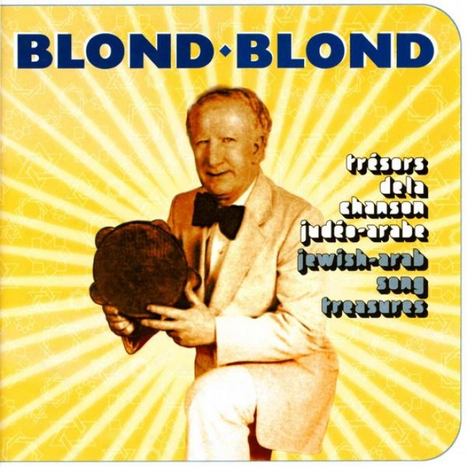 Trã©sors De La Chanson Judã©o Arabe, Jewish Arab Song Treasures, Blond Blond