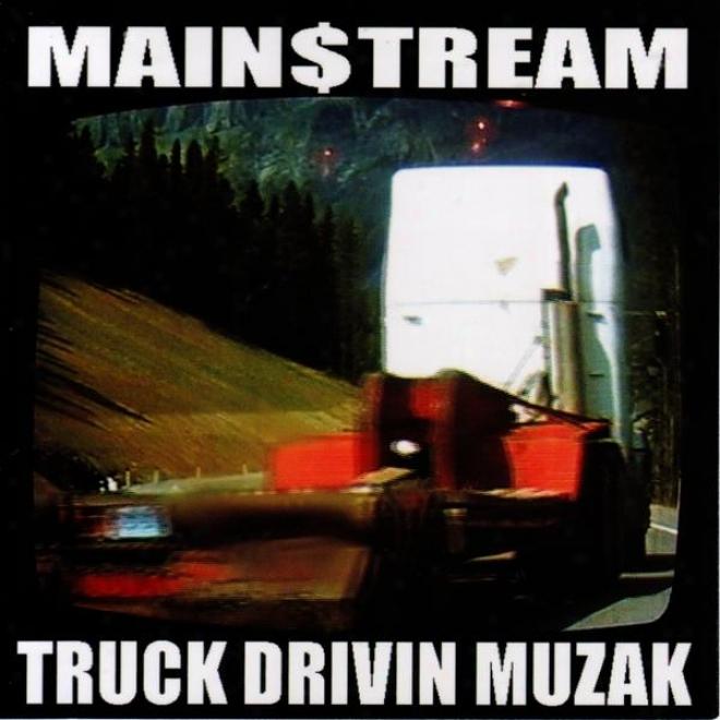 Truck Drivin Muzak Volumes 1&2: Vol:1 (tracks 1-8) 1999-2001 Vol:2 (tracks 9-16) 2002-2003