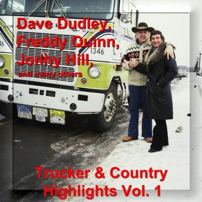 Trucker And Country Highligts Voo. 1 - With Dave Dudley, Freddy Quinn, Jonny Hill And Many Others