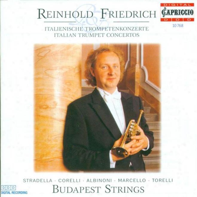 Trumpet Recital: Friedrich, Reinhold - Stradella, A. / Corelli, A. / Marcello, A. / Torelli, G. / Albinonk, T.g.
