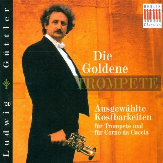 Trumpet Recital: Guttler, Ludwig - Vivaldi, A. / Zelenka, J.d. / Neruda, J.b.g. / Hertel, J.w. / Rollig, J.g. / Franceschini, P. /