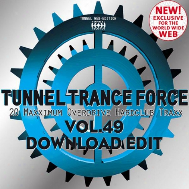 Tunnel Trance Force, Vol. 49 (maximum Overdrive Hardclub Traxx - Download Revise and correct)