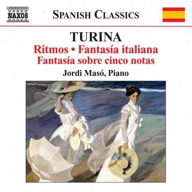 Turina, J.: Piano Music, Vol. 6 (maso) - Ritmos / Fantasia Italiana / Fantasia S0bre 5 Notas / Fantasia Cinematografica