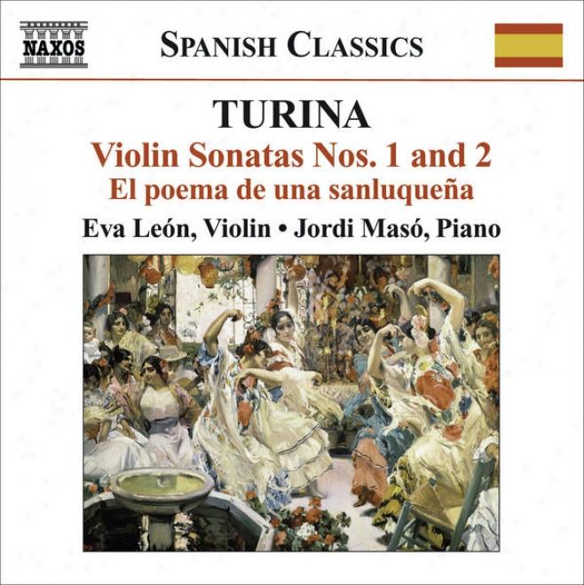 Turina, J.: Violin And Piano Music - Violin Sonatas Nos. 1 And 2 / El Poema De Una Sanluquean / Variaviones Clasicas / Euterpe (le