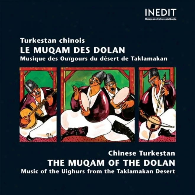Turkesatn Chinois. Le Muqam Des Dolan / Chinese Turkestan. The Muqam Of The Dolan