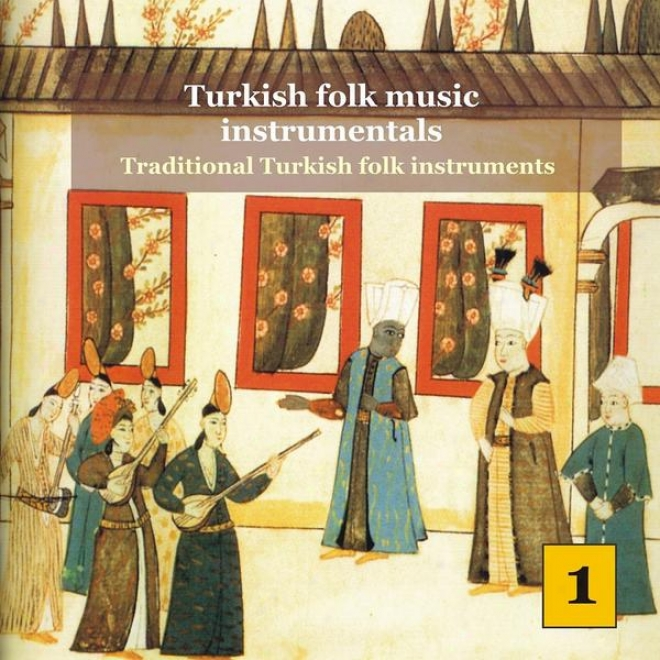 Turkish Folk Music Instrhmentals Vol. 1 / Traditional Turkish Folk Instruments