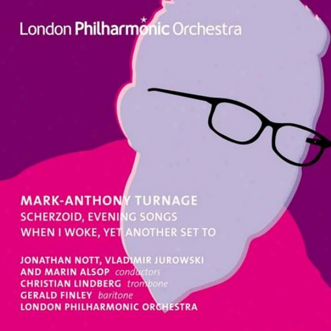 Turnage, M.-a.: Scherzoid / Evening Songs / When I Woke / Yet Another Set To (finley, C. Lindberg, London Philharmonic, Nott, V. J