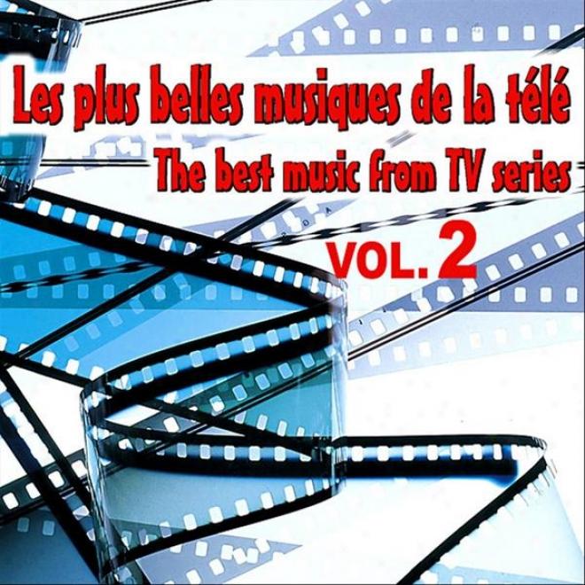 Tv Hits - Das Beste Aus Dem Fernsrhen Vol. 2 - The Best Music From Tv Series Vol. 2