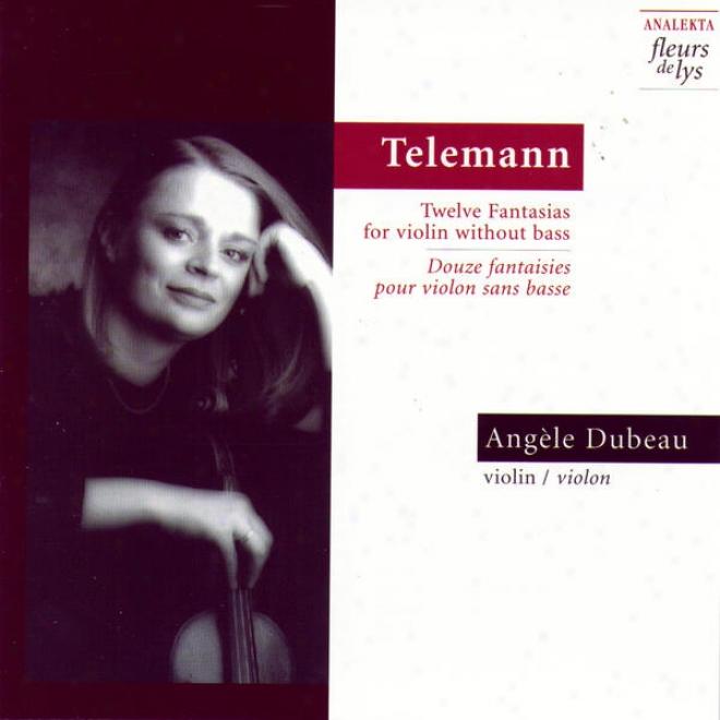 Twelve Fantasias For Violkn Without Bass (douze Fantaisies Pour Violon Sans Basse) (telemann)
