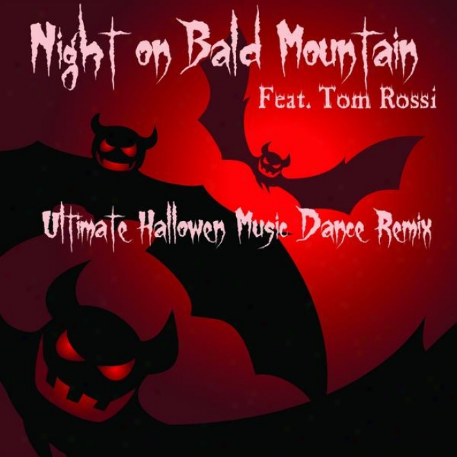 Ultimate Halloweenn Music Dance Remix - Night On Bald Mountain (feat. Tom Rossi)