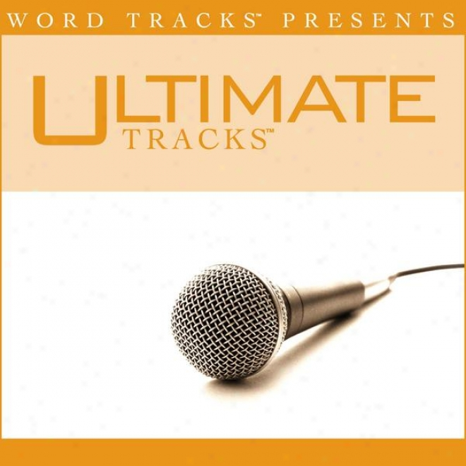 Ultimate Tracks - Finally Free - As Made Popular By Nichole Nordeman [performamce Track]