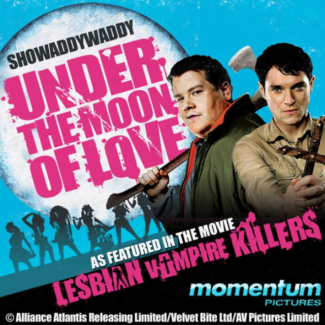 """under The Moon Of Love (as Featured In """"lesbian Vampire Killers"""" Movie)"""