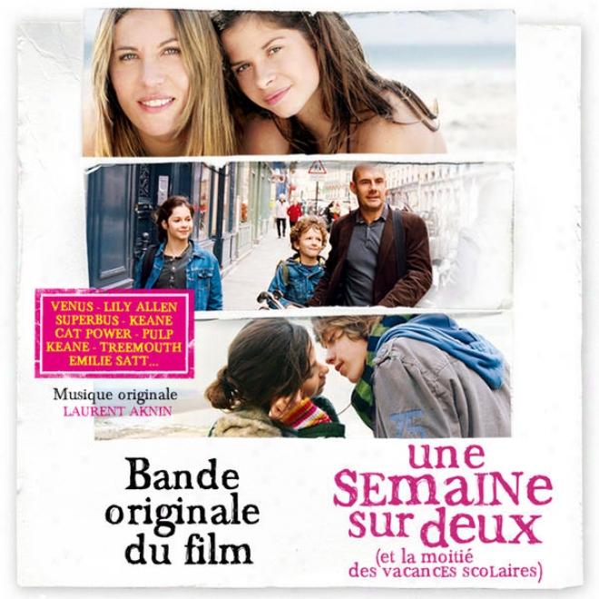 Une Semaine Sur Deux (et La Moitiã© Des Vacances Sclaires) [bande Original Du Film]
