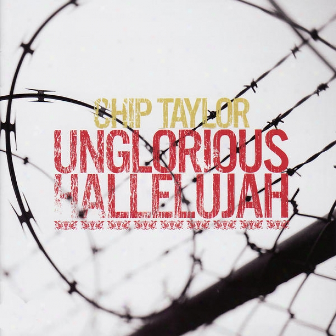 Unglirious Hallelujah - Red, Red, Rose & Other Songs Of Love, Pain, & Destruction