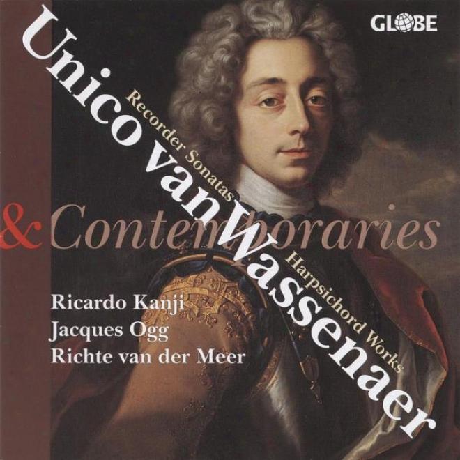 Unico Van Wassenaer And Contemporaries, Blankenburg, Fesch, Bustijn, Schenck