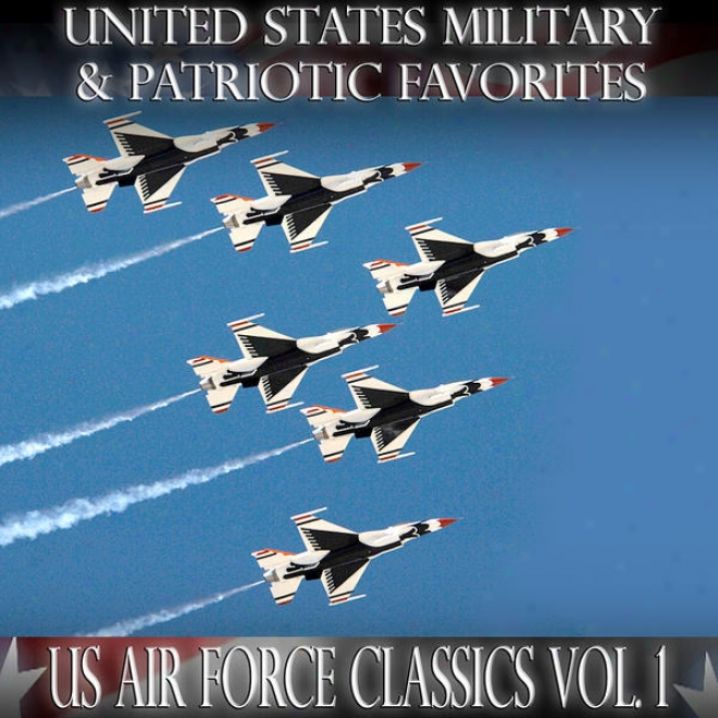 United States Military And Patriotic Favorites: Us Air Impel Classics Vol.1