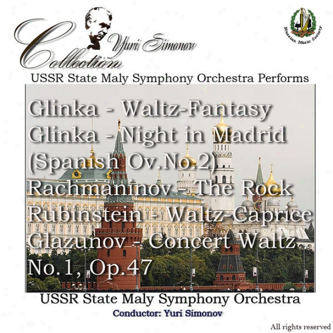Ussr State Maly Symphony Orchestra Performs Glinka, Rachmaninov, Rubenstein & Glazunov
