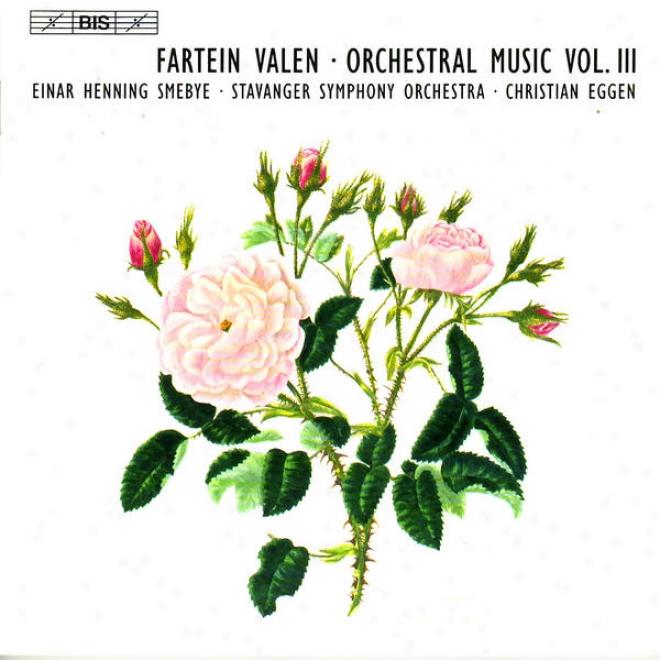 Valen, F.: Orchestral Muzic, Vol. 3 (eggen) - Symphony No. 4 / Piano Concerto / Kirkegarden Ved Havet