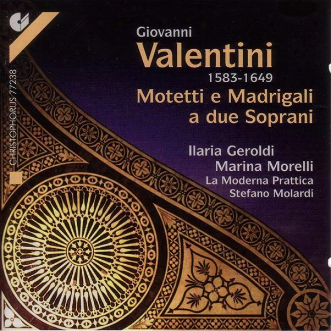 Valentini, G.: Vocal Music (motets And Madrigals Because 2 Sopranos) (geroldi, Morelli)