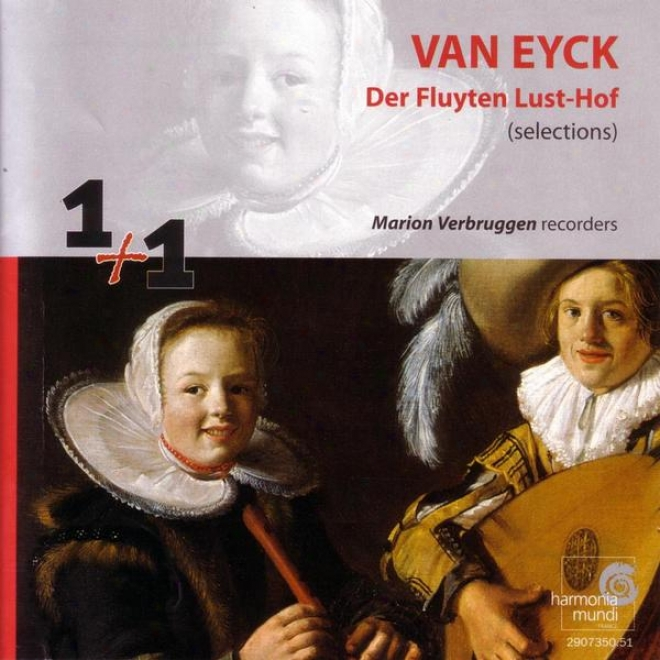 """""""van Eyck: Selections From """"""""der Fluyten Lust-hof"""""""" (""""""""the Flute's Garden Of Delights"""""""")"""""""