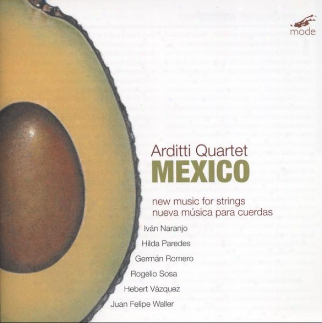 """various:  """"mexico - New Music For Strings""""; Works Through  Juan Felipe  Waller, Herbert Vazquez, German Romero"""