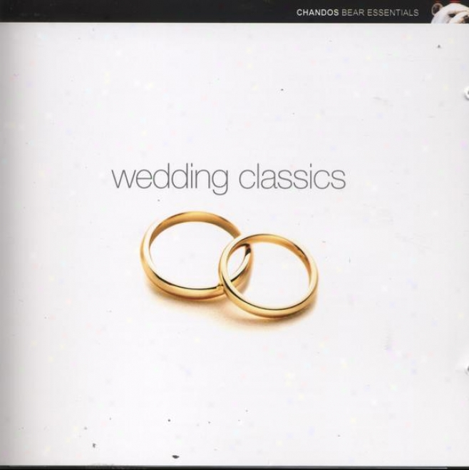 """""""various:  """"""""wedding Classics"""""""" - Music For Weddings Drawn From The Remarkable Chandos Catalog"""""""