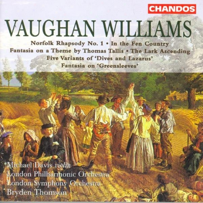 Vaughan Williams: In The Fen Country / The Lark Ascending / Fantastical air On A Theme By Thomas Tallis