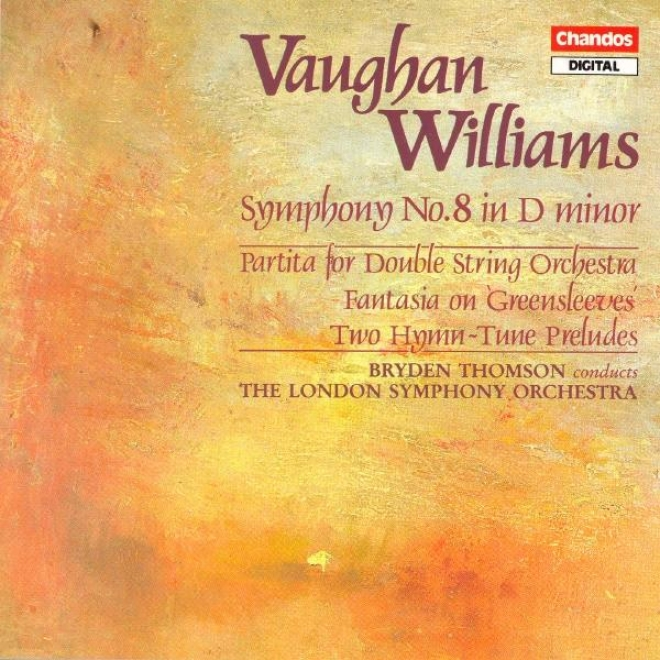 Vaughan Williams: Symphony None. 8 / 2 Hymn-tune Preludes / Fantasia On Greensleeves / Partita
