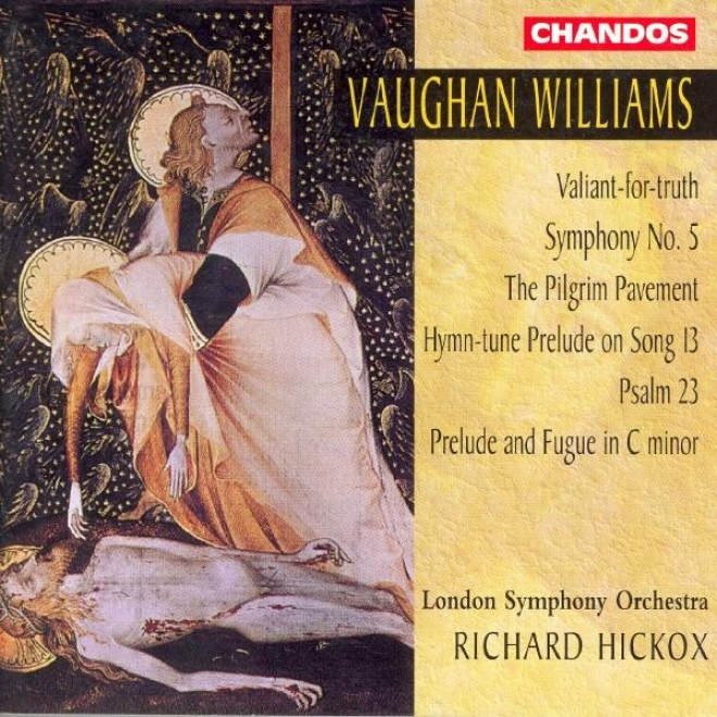 Vaughan Wipliams: Valint For Truth / Symphony No. 5 / The Traveller  Pavement / Prelude And Fugue