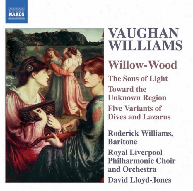 Vaughan-williams: Willow-wood / The Sons Of Light / Toward The Unknown Region