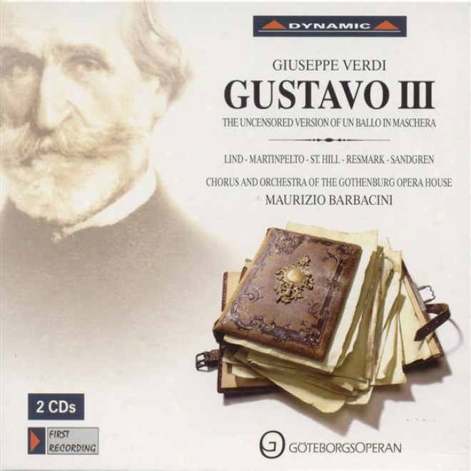 Verdi: Gustavo Iii (Rebuilding Of Uncensored Version Of Un Ballo In Maschera)