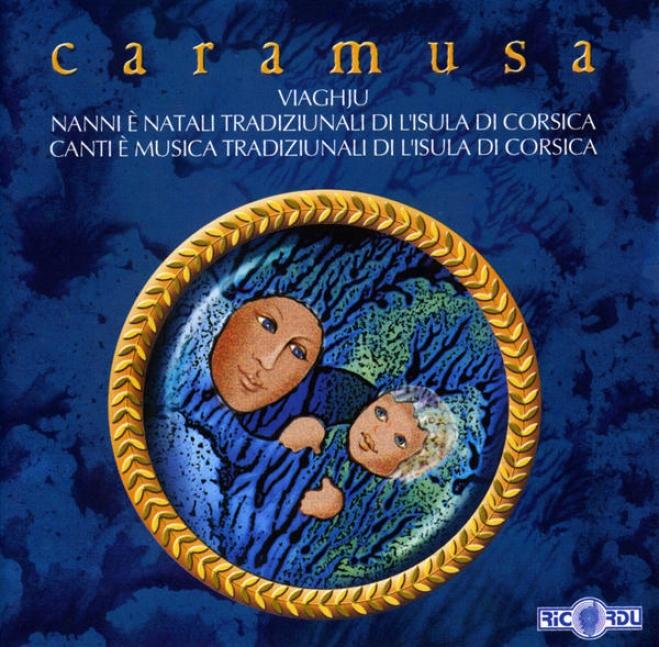 Viaghju - Nanni ø Natali Tradiziunali Di L'isula Di Corsica - Canti ø Musica Tradiziunali Di L'isula Di Corsica