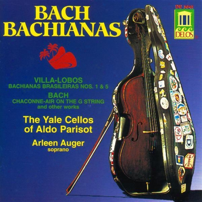 Villa-lobos, H.: Bachianas Brasilwirws Nos. 1 And 5 / Bach, J.s.: Air / Prelude No. 22 In B Flat Minor, Bwv 867 (yale Cellos)