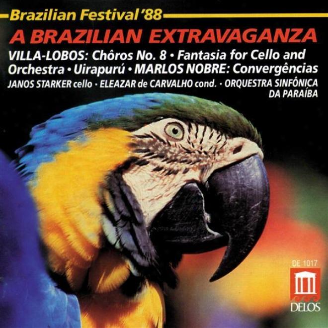 Villa-lobos, H.: Choros No. 8 / Fantasia / Uirapuru / Nobre, M.: Convergencias (brazil '88 - A Brazilian Music Extravanganza) (car