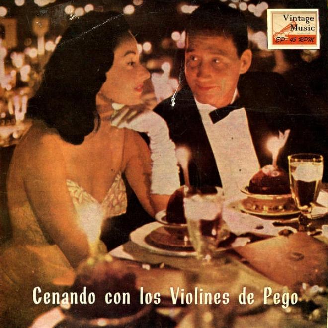 """""""vintage Dance Orchestras N⺠63 - Eps Collectors """"""""cenando Con Los Violines De Pego"""""""