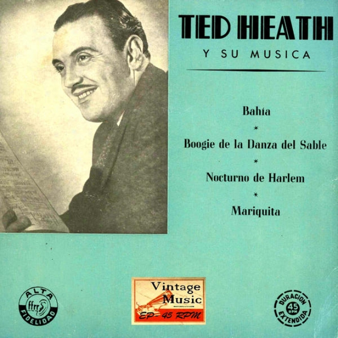 """vintage Dance Orchestras Nâº18 - Eps Collectors. """"ted Heath And His Music"""